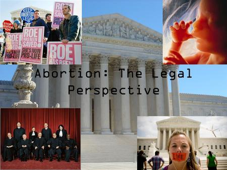 "Abortion: The Legal Perspective. The Progression of the ""Women's Rights"" Movement Believe it or not, less than a century ago, birth control and all forms."