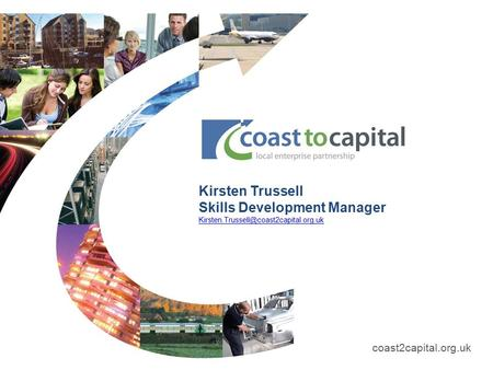 Coast2capital.org.uk Kirsten Trussell Skills Development Manager