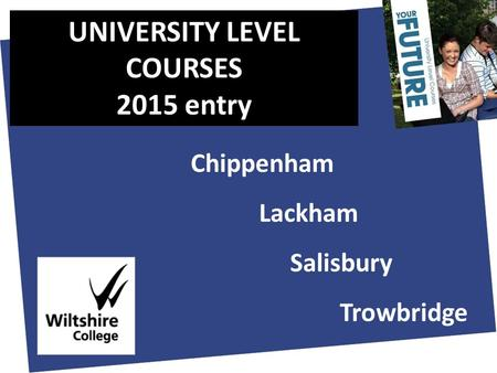 Chippenham Lackham LackhamSalisburyTrowbridge UNIVERSITY LEVEL COURSES 2015 entry.