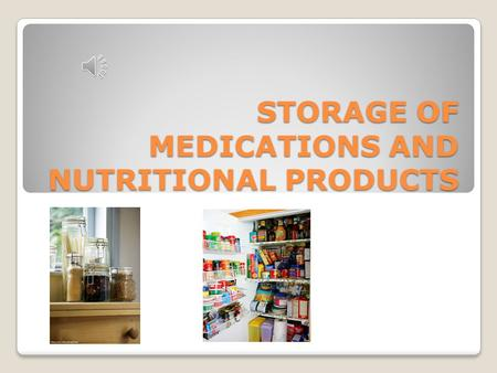 STORAGE OF MEDICATIONS AND NUTRITIONAL PRODUCTS PURPOSE / POLICY PURPOSE: To ensure that meds and nutritional therapy solutions are properly handled.