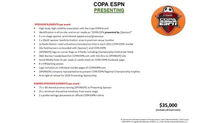 COPA ESPNPRESENTING All sponsorship elements subject to final approval by client, Deportes Media LLC and venue COPA ESPN is a registered trademark of ESPN,
