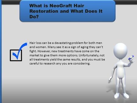 What is NeoGraft Hair Restoration and What Does It Do? Hair loss can be a devastating problem for both men and women. Many see it as a sign of aging they.