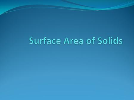 Lateral Surface Area Lateral Surface Area is the surface area of the solid's lateral faces without the base(s).