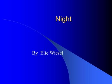 in the memoir night by elie weisel essay