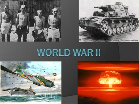 World War II  Causes of World War II  Major Events  Leaders of WW II.