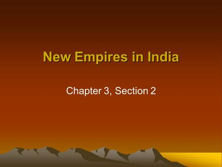 New Empires in India Chapter 3, Section 2. Chandragupta Maurya 321–301 BC He put together an army around 326 BC. Conquered all of northern India between.