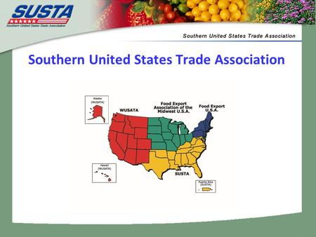 Southern United States Trade Association. Total U.S. Exports and Imports of Food and Agriculture Value in Millions U.S. Agricultural Trade Totals For.