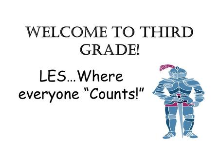 "Welcome to Third Grade! LES…Where everyone ""Counts!"""