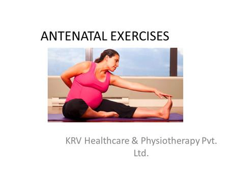 ANTENATAL EXERCISES KRV Healthcare & Physiotherapy Pvt. Ltd.