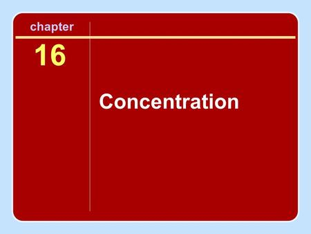 16 Concentration chapter. Session Outline What Is Concentration? Concentration and Optimal Performance Types of Attentional Focus Attentional Problems.