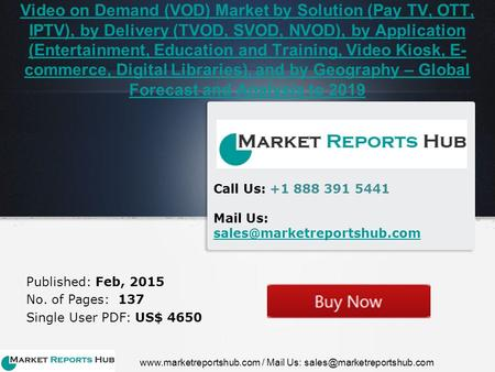 Video on Demand (VOD) Market by Solution (Pay TV, OTT, IPTV), by Delivery (TVOD, SVOD, NVOD), by Application (Entertainment, Education and Training, Video.