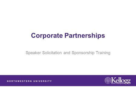 Corporate Partnerships Speaker Solicitation and Sponsorship Training.