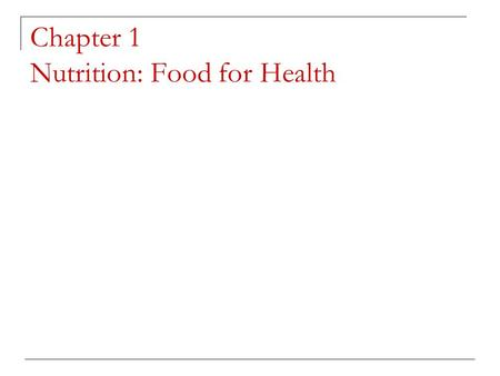 Chapter 1 Nutrition: Food for Health. Nutrition Terms Nutrition is a science that studies the interactions between living organisms and food. Food provides.