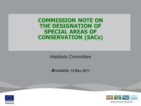 COMMISSION NOTE ON THE DESIGNATION OF SPECIAL AREAS OF CONSERVATION (SACs) Habitats Committee Brussels, 13 May 2011.