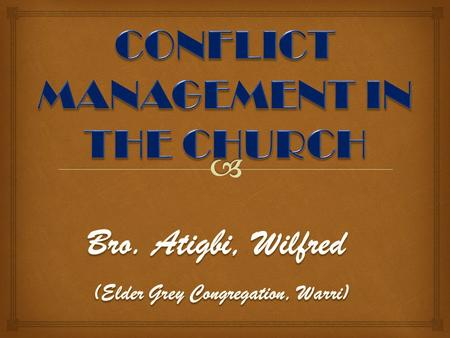 INTRODUCTION: There are many areas of a church where conflict can develop. However, most of them tend to fall under one of three categories: conflict.