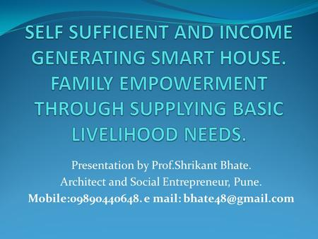 SELF SUFFICIENT AND INCOME GENERATING SMART HOUSE