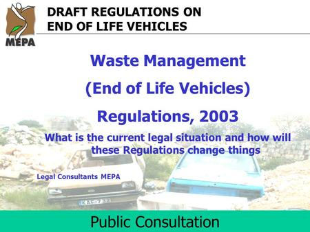 Waste Management (End of Life Vehicles) Regulations, 2003 What is the current legal situation and how will these Regulations change things Legal Consultants.
