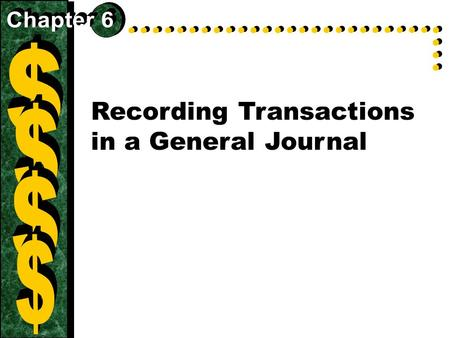 Recording Transactions in a General Journal