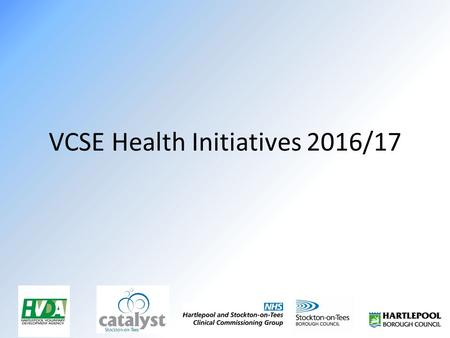 VCSE Health Initiatives 2016/17. Starting Point VCSE strengths – local, flexible, experienced People & communities we are already in contact with…or know.