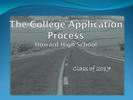 Class of 2017. Howard High School Transcript Request Packet STUDENT RESPONSIBILITIES The following items are due before you leave for summer break: 1.