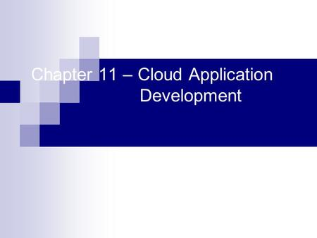 Chapter 11 – Cloud Application Development. Contents Motivation. Connecting clients to instances through firewalls. Cloud Computing: Theory and Practice.