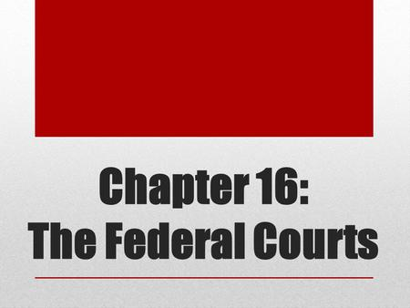 Chapter 16: The Federal Courts. The sources of American law include:Constitutions of the U.S. & StatesFederal & State statutes & regulationsCase law (most.