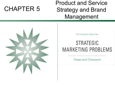 CHAPTER 5 Product and Service Strategy and Brand Management.