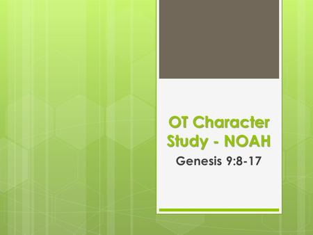 OT Character Study - NOAH Genesis 9:8-17. Introduction  A poem about perspective…  It is always better to go back to the original source – the bible.