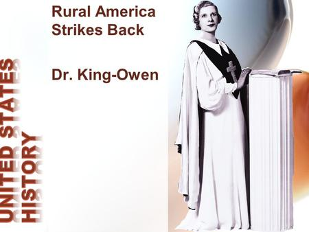 Rural America Strikes Back Dr. King-Owen KKK KKKK (1915-1924) –P–Preached rural, all-American values –L–Love of country –P–Protestant Christianity.