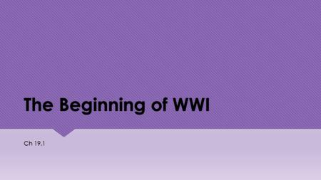 The Beginning of WWI Ch 19.1. Causes of WWI  M- Militarism  A- Alliances  I- Imperialism  N- Nationalism  M- Militarism  A- Alliances  I- Imperialism.
