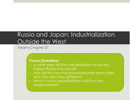 Russia and Japan: Industrialization Outside the West Stearns Chapter 27.