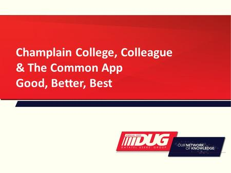 Champlain College, Colleague & The Common App Good, Better, Best.