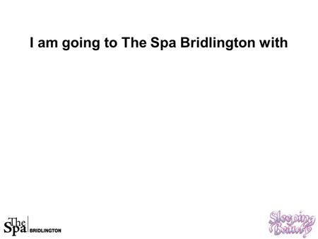I am going to The Spa Bridlington with. This is what The Spa looks like.
