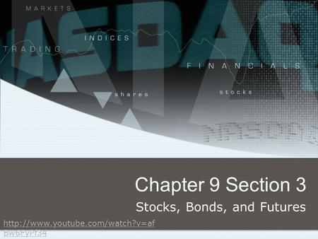 Chapter 9 Section 3 Stocks, Bonds, and Futures  Bw6FyPf34.