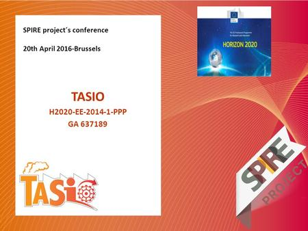 SPIRE project´s conference 20th April 2016-Brussels TASIO H2020-EE-2014-1-PPP GA 637189.