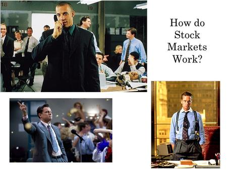 How do Stock Markets Work?. Stocks involve more RISK than Bonds.