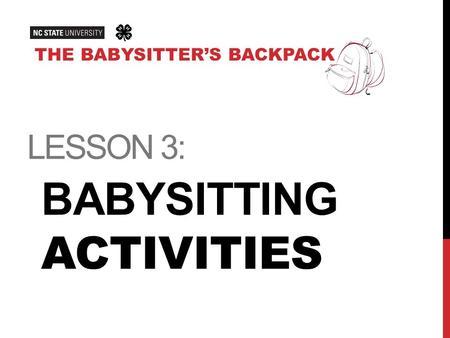 LESSON 3: BABYSITTING ACTIVITIES THE BABYSITTER'S BACKPACK.