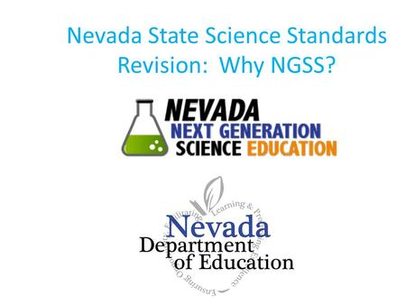 Nevada State Science Standards Revision: Why NGSS?