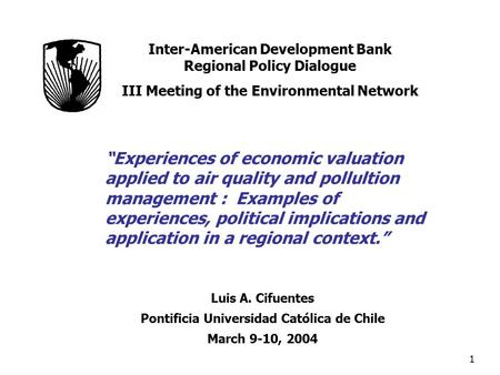 "1 ""Experiences of economic valuation applied to air quality and pollultion management : Examples of experiences, political implications and application."