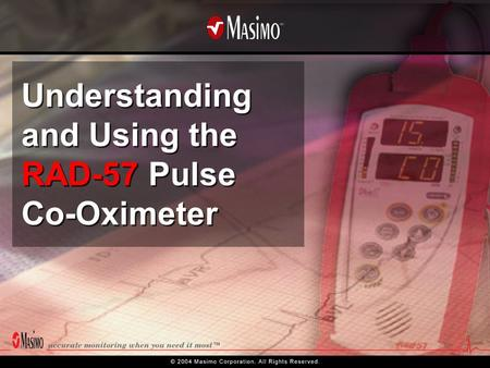 Understanding and Using the RAD-57 Pulse Co-Oximeter