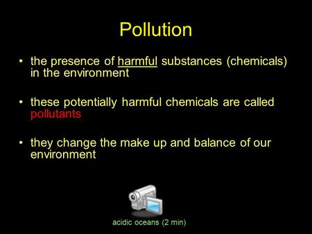 Pollution the presence of harmful substances (chemicals) in the environment these potentially harmful chemicals are called pollutants they change the make.