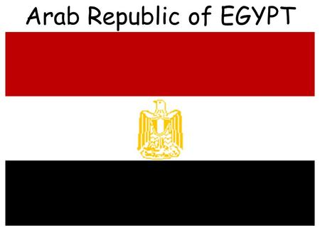 Arab Republic of EGYPT. Map of Egypt Facts about Egypt Population: 78,887,007 Languages: Arabic (official), English and French widely understood by educated.