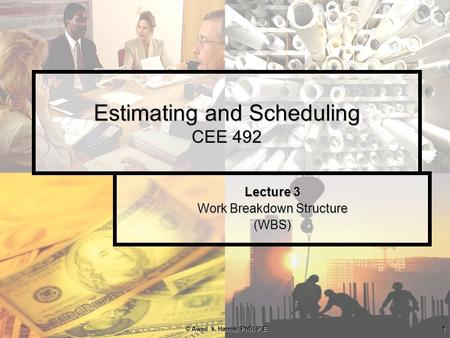 Estimating and Scheduling CEE 492