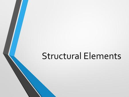 Structural Elements. Type of Materials Used Concrete Steel / Metals Wood Brick / Stone/ Masonry Plastics and Polymers.
