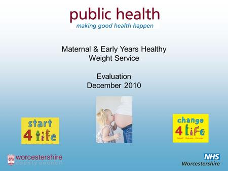 Maternal & Early Years Healthy Weight Service Evaluation December 2010.