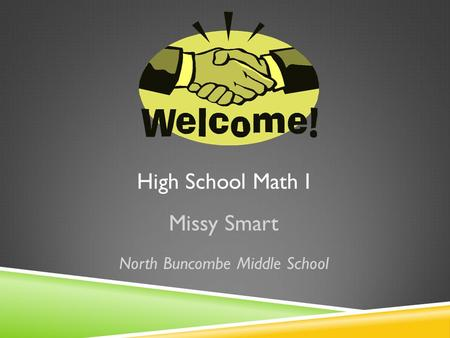 High School Math I Missy Smart North Buncombe Middle School.