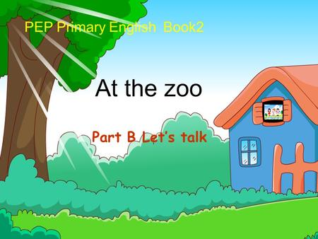 PEP Primary English Book2 At the zoo Part B Let's talk.