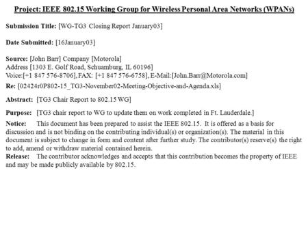Doc.: IEEE 802.15-03/019r1 Submission January 2003 Dr. John R. Barr, MotorolaSlide 1 Project: IEEE 802.15 Working Group for Wireless Personal Area Networks.