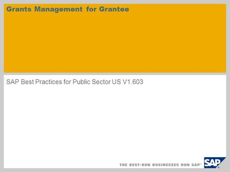 Grants Management for Grantee SAP Best Practices for Public Sector US V1.603.