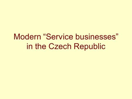 "Modern ""Service businesses"" in the Czech Republic."